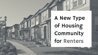 A New Type of Housing Community for Renters
